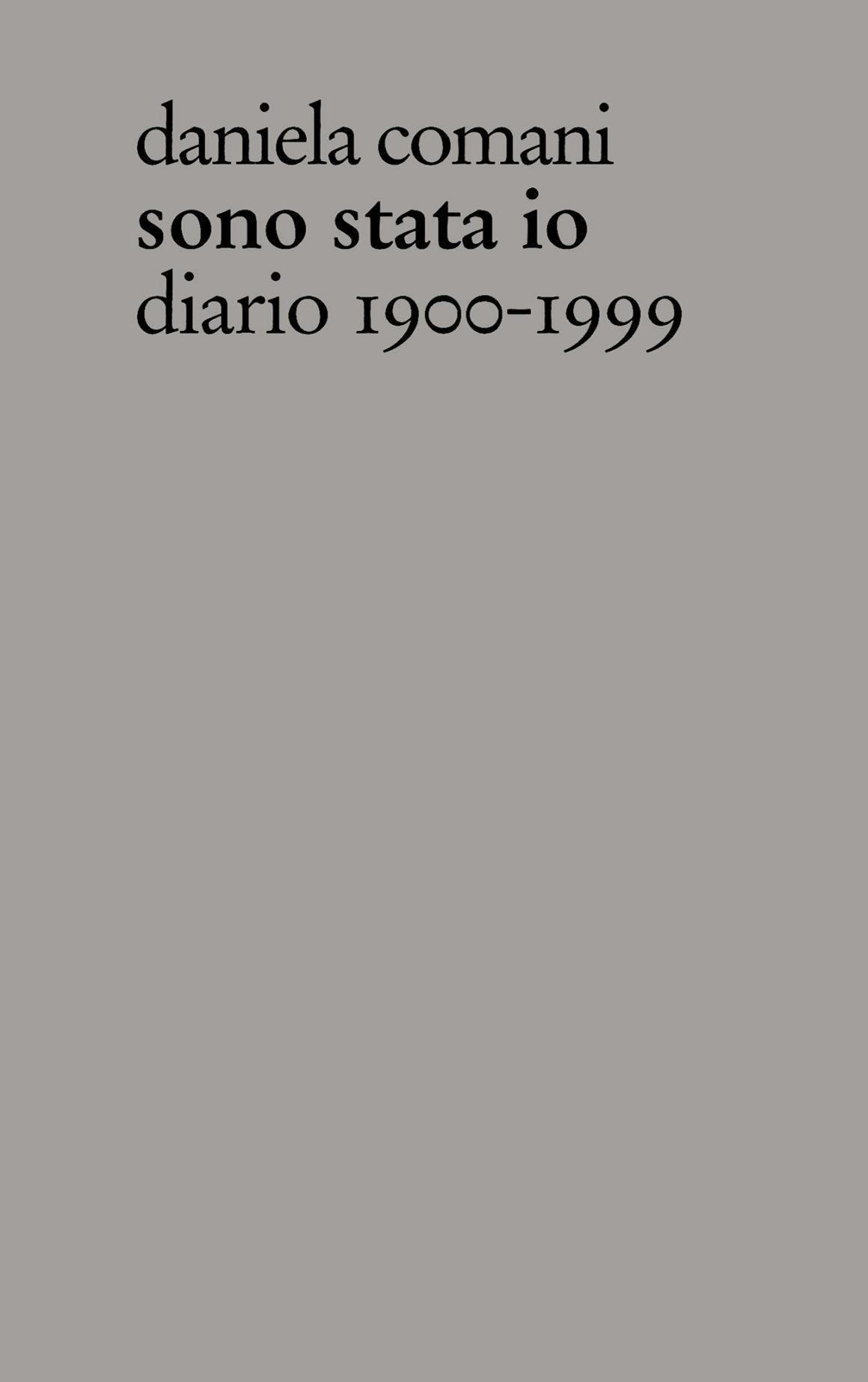 Sono stata io. Diario 1900-1999