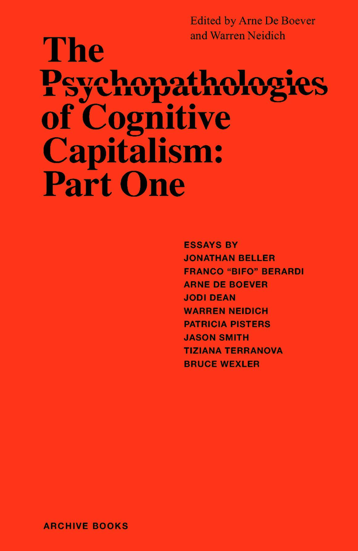 The Psychopathologies of Cognitive Capitalism. Part One