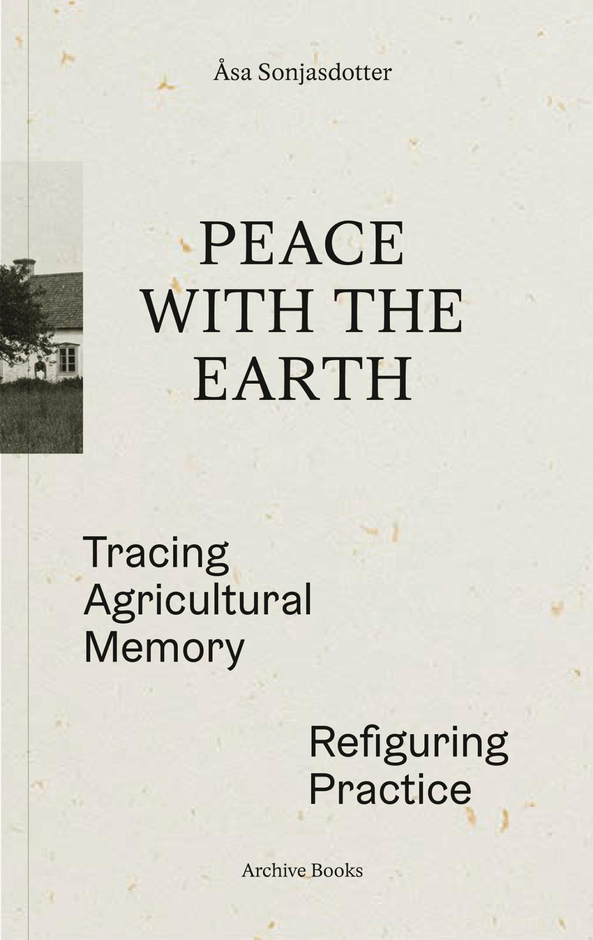 Peace with the Earth — Tracing Agricultural Memory, Refiguring Practice