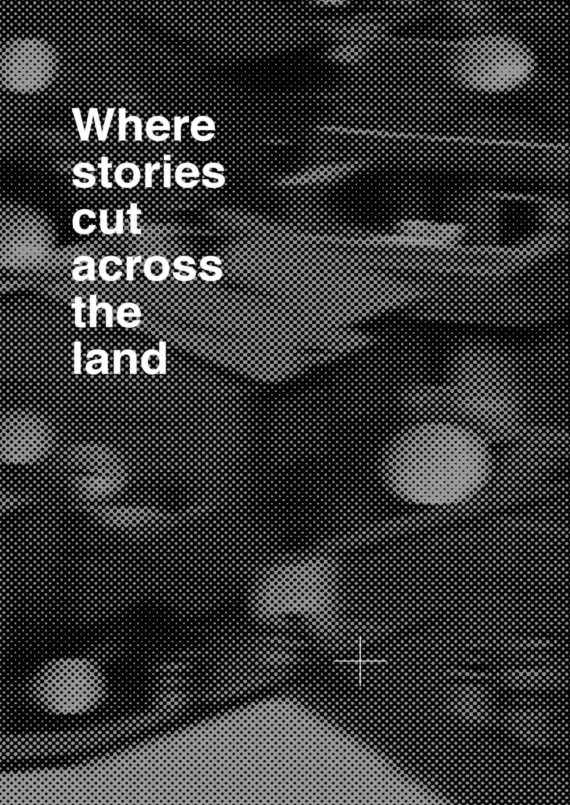Where stories cut across the land