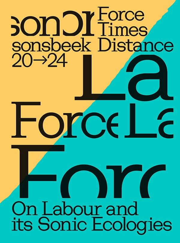 Force Times Distance. On Labour and its Sonic Ecologies